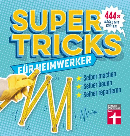 Supertricks für Heimwerker.