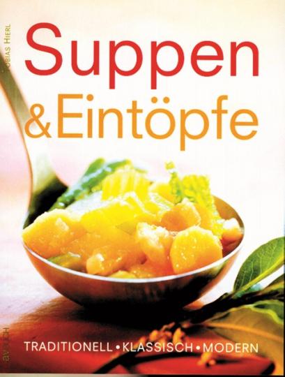 Suppen & Eintöpfe - Traditionell - klassisch - modern