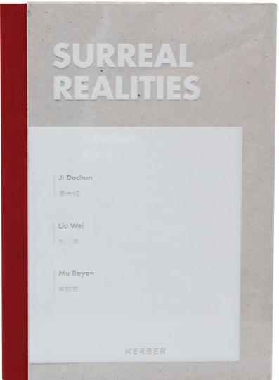 Surreal Realities. Ju Dachun, Liu Wei, Mu Boyan. 3 Bände.