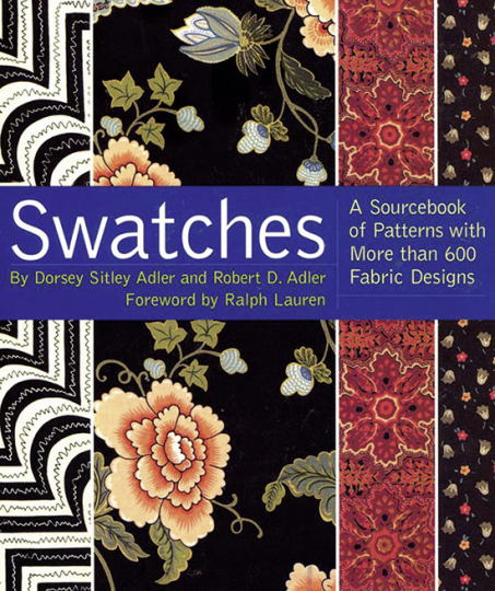 Swatches. A Sourcebook of Patterns with more than 600 Fabric Designs. Eine Fundgrube mit mehr als 600 Textildesigns.