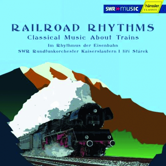 SWR Rundfunkorchester Kaiserslautern. Railroad Rhythms. CD.
