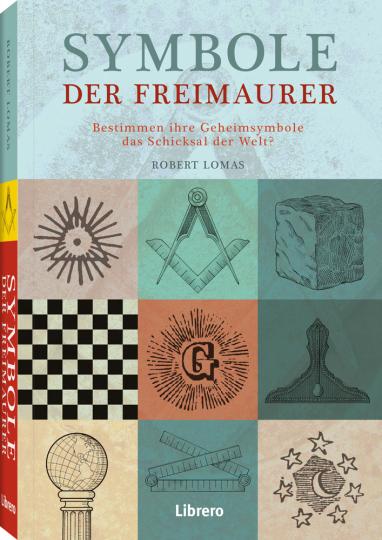 Symbole der Freimaurer. Symbole und ihre verborgene Bedeutung.