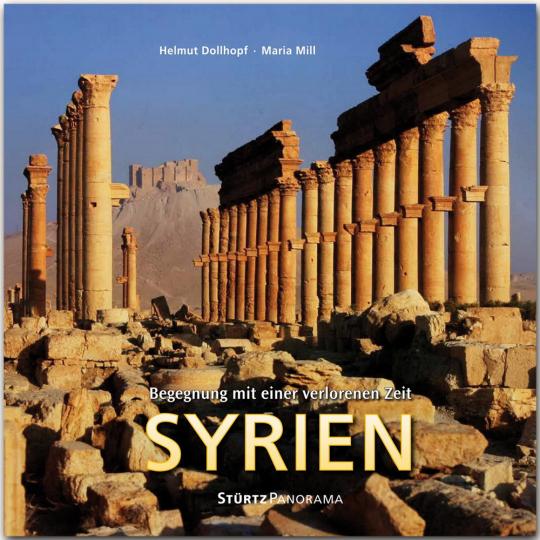 Syrien - Begegnung mit einer verlorenen Zeit.
