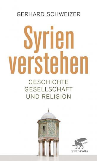Syrien verstehen. Geschichte, Gesellschaft und Religion.
