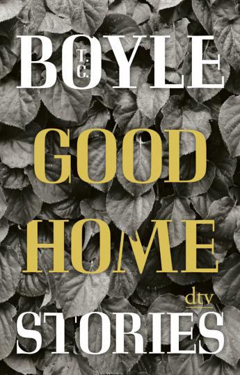 T.C. Boyle. Good Home, Stories.
