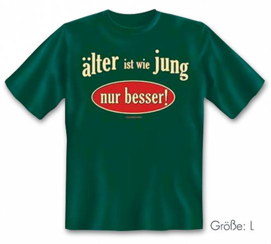 T-Shirt »Älter ist wie jung ...«.