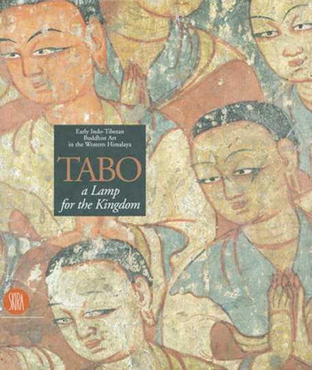 Tabo. A lamp for the Kingdom. Frühe indo-tibetische Kunst des Buddhismus aus dem West-Himalaya.
