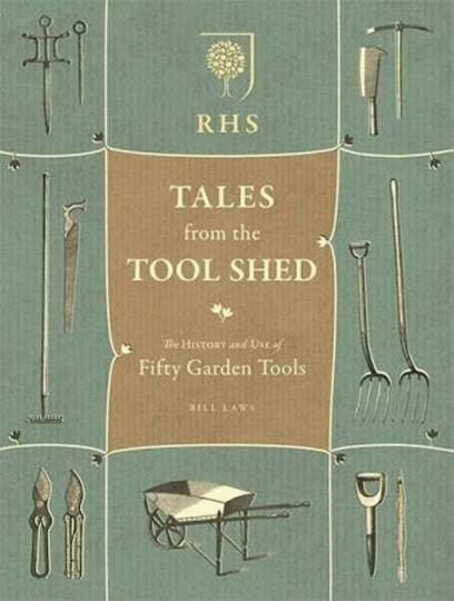 Tales from the Tool Shed. Geschichte und Gebrauchsanweisung für fünfzig Gartengeräte