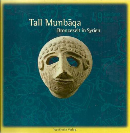 Tall Munbaqa. Bronzezeit in Syrien.