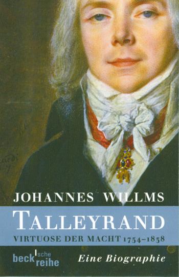 Talleyrand - Virtuose der Macht 1754-1838