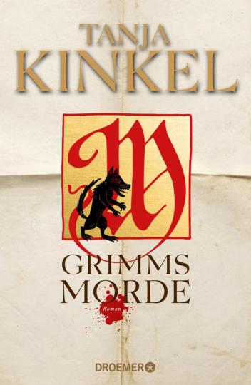 Tanja Kinkel. Grimms Morde. Roman.