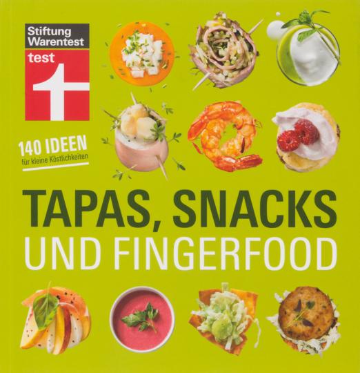 Tapas, Snacks & Fingerfood. 140 Ideen für kleine Köstlichkeiten.