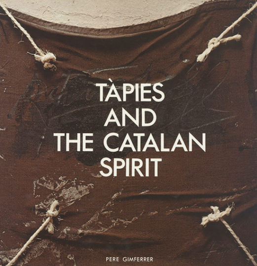 Tàpies and the Catalan Spirit.