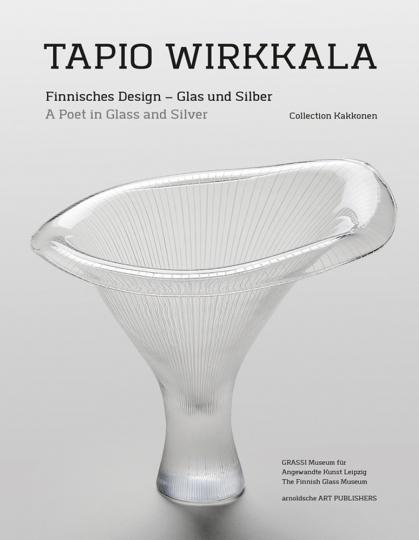 Tapio Wirkkala. Finnisches Design - Glas und Silber.