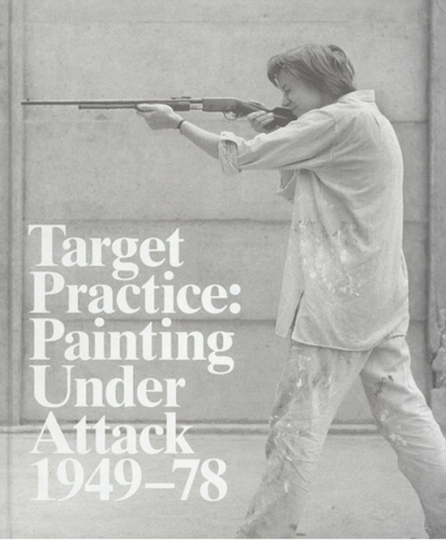 Target Practice. Painting under Attack 1949-78.