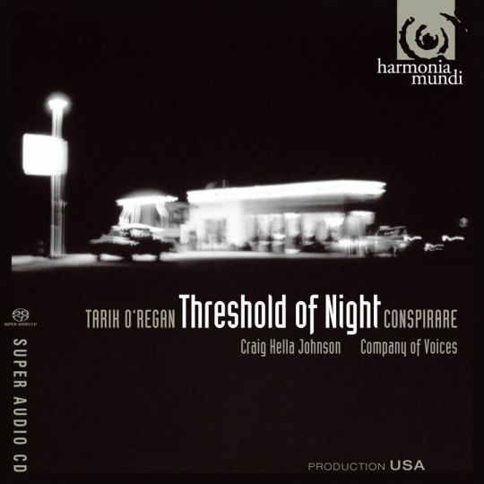 Tarik O'Regan. Threshold of Night - Musik für Gesang & Streicher. SACD.