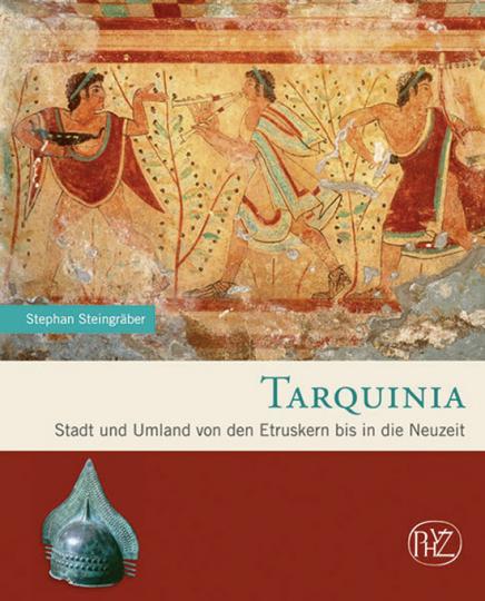 Tarquinia. Stadt und Umland von den Etruskern bis in die Neuzeit.