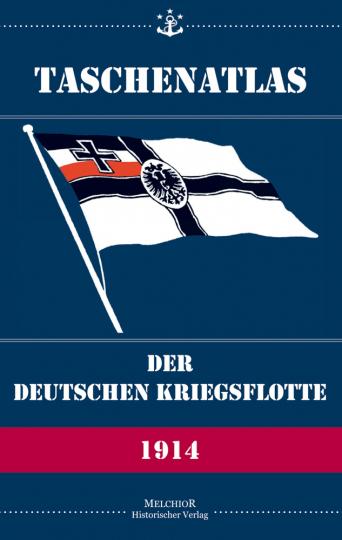 Taschenatlas der Deutschen Kriegsflotte von 1914 - Reprint der Originalausgabe von 1914