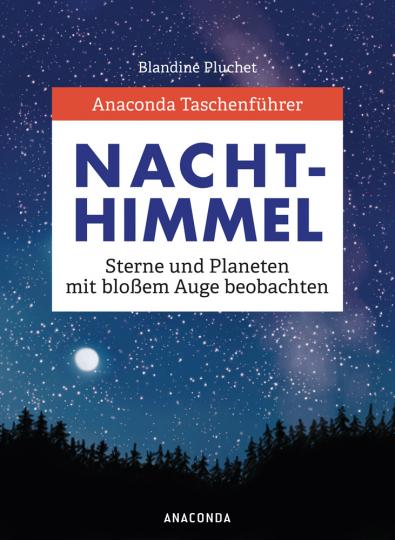 Taschenführer Sterne und Planeten. Den Nachthimmel mit bloßem Auge beobachten.