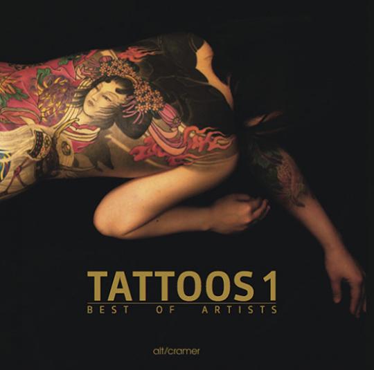 Tattoos 1. Best of Artists. Die besten Tattoo-Künstler.