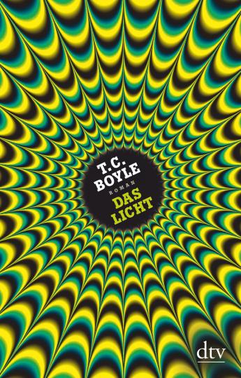 T. C. Boyle. Das Licht. Roman.