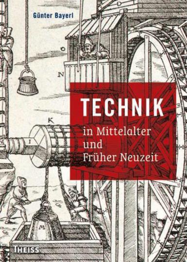 Technik in Mittelalter und Früher Neuzeit.