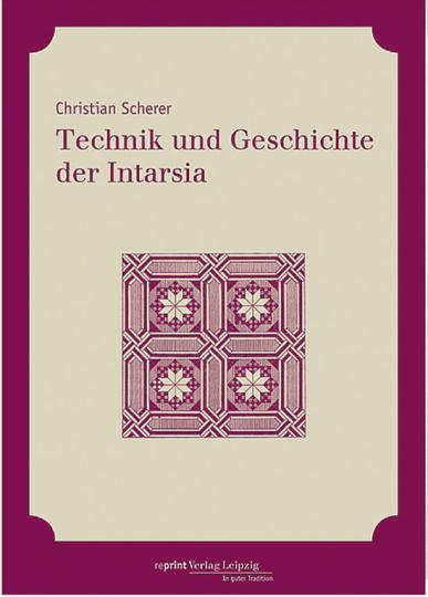 Technik und Geschichte der Intarsia. Reprint der Originalausgabe Leipzig 1891.