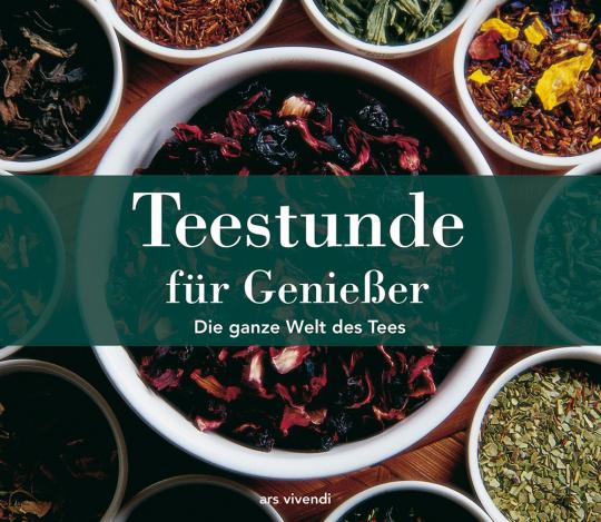Teestunde für Genießer. Die ganze Welt des Tees.