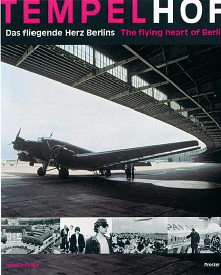 Tempelhof - Das fliegende Herz Berlins