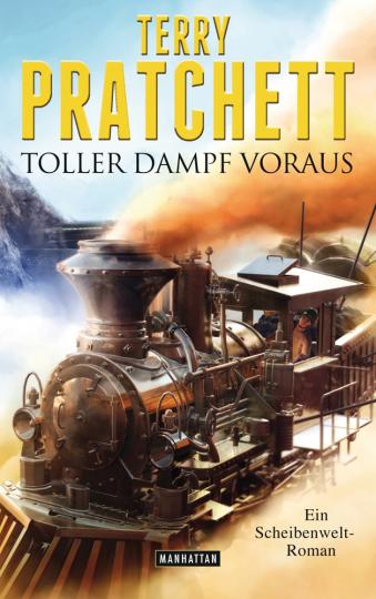 Terry Pratchett. Toller Dampf voraus. Ein Scheibenwelt-Roman.