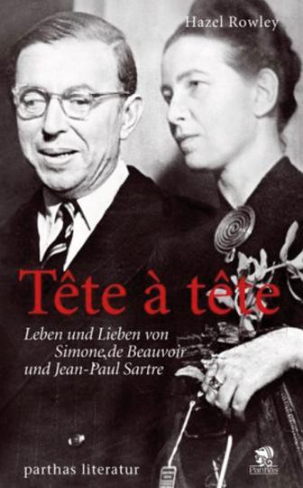 Tête à tête - Leben und Lieben von Simone de Beauvoir und Jean-Paul Sartre.