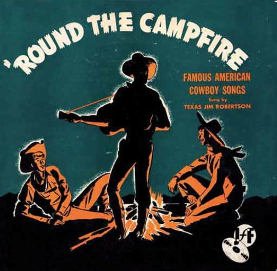 Texas Jim Robertson. 'Round the Campfire. Famous American Cowboy Songs. CD.