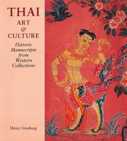 Thailändische Kunst und Kultur. Handschriften aus westlichen Sammlungen.
