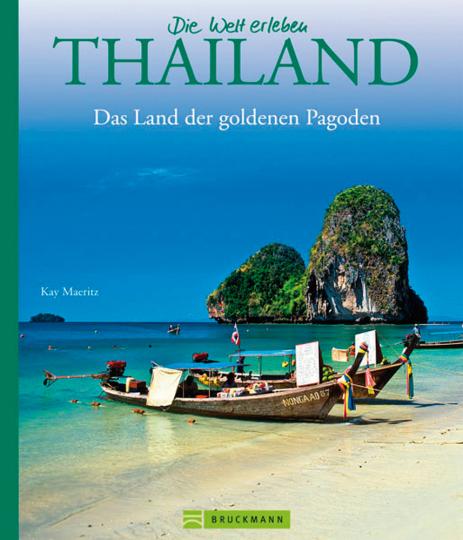 Thailand. Im Land der goldenen Pagoden.