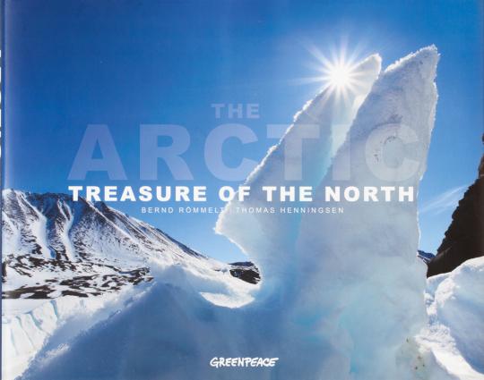 The Arctic. Treasure of the North. Die Arktis. Schatz des Nordens.