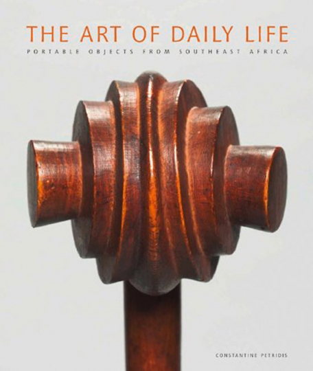 The Art of Daily Life. Portable Objects from Southern Africa.