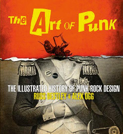 The Art of Punk. Die illustrierte Geschichte des Punkrock-Designs.