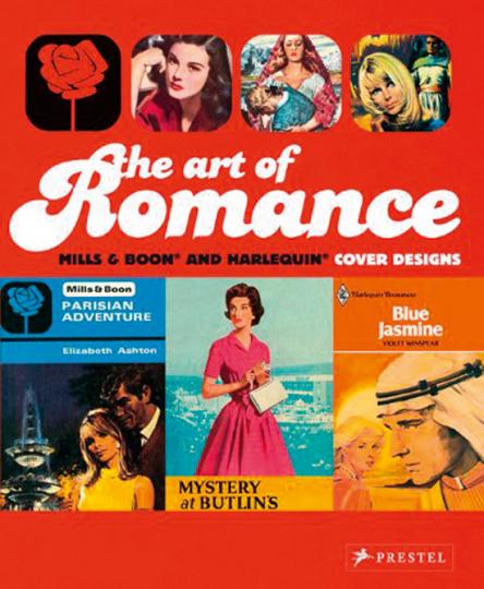 The Art of Romance. 100 Jahre Cover Designs von Harlequin, Mills & Boon.