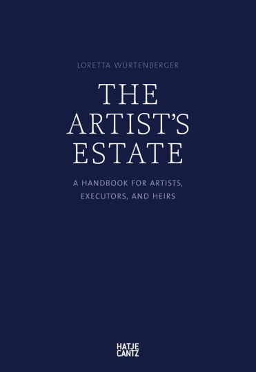 The Artist's Estate. A Handbook for Artists, Executors, and Heirs.