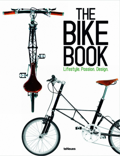 The Bike Book. Passion, Lifestyle, Design.