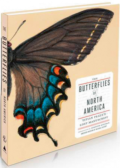 The Butterflies of North America. Titian Peale's Lost Manuscript.