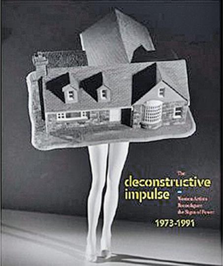 The Deconstructive Impulse. Women Artists Reconfigure the Signs of Power, 1973-1991.