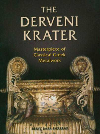 The Derveni Krater. Ein Meisterwerk der Metallkunst des Klassischen Griechenlands.