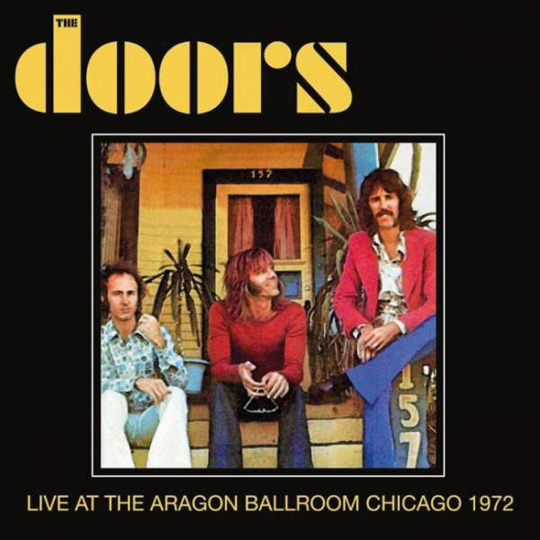 The Doors. Live At The Aragon Ballroom Chicago 1972. CD.
