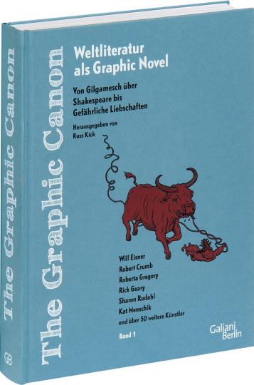 The Graphic Canon. Band 1. Von Gilgamesch über Shakespeare bis Gefährliche Liebschaften.