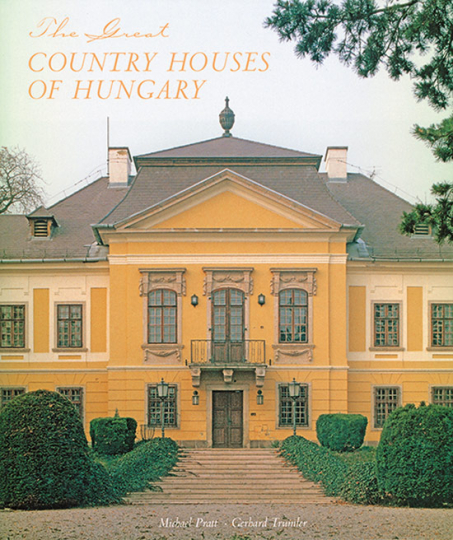 The Great Country Houses of Hungary.