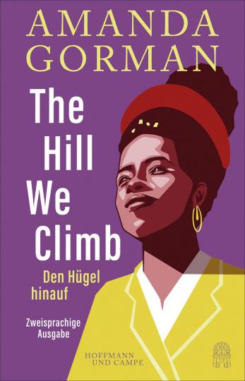 The Hill We Climb. Ein Gedicht zur Inauguration.