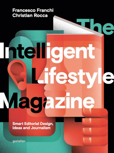 The Intelligent Lifestyle Magazine. Smart Editorial Design, Ideas and Journalism.