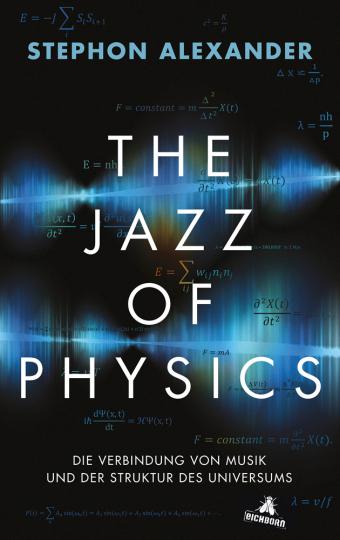 The Jazz of Physics. Die Verbindung von Musik und der Struktur des Universums.