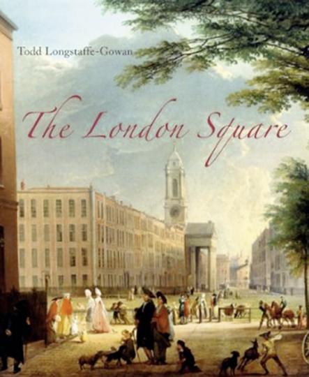 The London Square. Gardens in the Midst of Town. Gärten im Zentrum der Stadt.